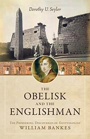 THE OBELISK AND THE ENGLISHMAN by Dorothy U. Seyler