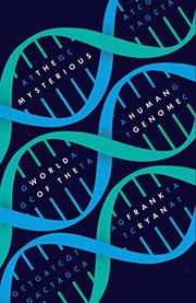 THE MYSTERIOUS WORLD OF THE HUMAN GENOME by Frank Ryan