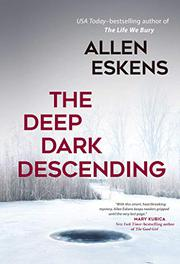 THE DEEP DARK DESCENDING by Allen Eskens