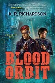 BLOOD ORBIT by K.R. Richardson