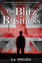 The Blitz Business by D.A. Spruzen