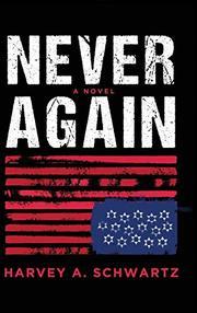 NEVER AGAIN by Harvey A. Schwartz