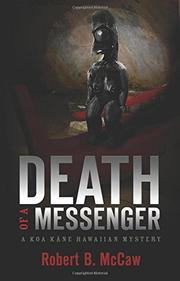 Death of a Messenger by Robert B. McCaw