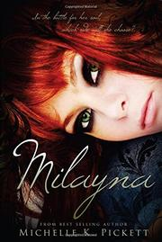 MILAYNA by Michelle K. Pickett