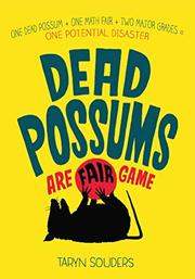 DEAD POSSUMS ARE FAIR GAME by Taryn Souders
