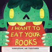 I WANT TO EAT YOUR BOOKS by Karin Lefranc