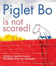 PIGLET BO IS NOT SCARED! by Geert De Kockere
