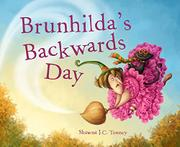BRUNHILDA'S BACKWARDS DAY by Shawna J.C. Tenney