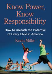 KNOW POWER, KNOW RESPONSIBILITY by Kevin Miller