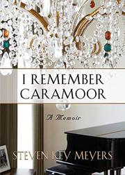 I REMEMBER CARAMOOR by Steven Key Meyers