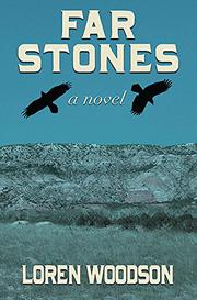 FAR STONES by Loren Woodson