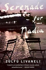 SERENADE FOR NADIA by Zülfü Livanelli