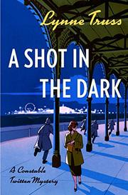 A SHOT IN THE DARK by Lynne Truss