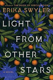 LIGHT FROM OTHER STARS by Erika Swyler