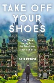 TAKE OFF YOUR SHOES by Ben  Feder