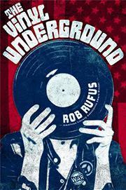 THE VINYL UNDERGROUND by Rob Rufus