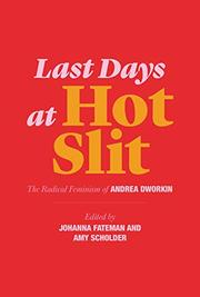LAST DAYS AT HOT SLIT by Andrea Dworkin