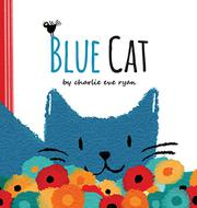 BLUE CAT by Charlie Eve Ryan