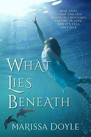 WHAT LIES BENEATH by Marissa Doyle