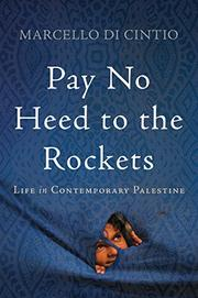 PAY NO HEED TO THE ROCKETS by Marcello Di Cintio