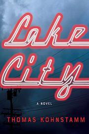 LAKE CITY by Thomas Kohnstamm