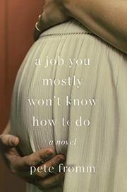 A JOB YOU MOSTLY WON'T KNOW HOW TO DO by Pete Fromm