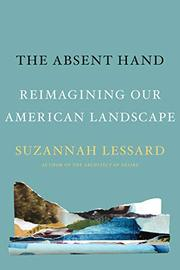 THE ABSENT HAND by Suzannah Lessard