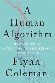A HUMAN ALGORITHM by Flynn Coleman
