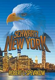 SCHWARTZ OF NEW YORK by Robert  Spevakow