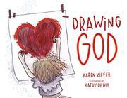 DRAWING GOD by Karen Kiefer