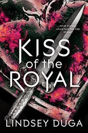 KISS OF THE ROYAL by Lindsey  Duga