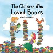 THE CHILDREN WHO LOVED BOOKS by Peter Carnavas