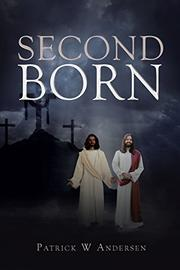 SECOND BORN by Patrick W. Andersen
