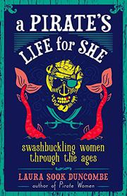 A PIRATE'S LIFE FOR SHE by Laura Sook Duncombe