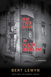 ON THE RUN IN NAZI BERLIN by Bert Lewyn