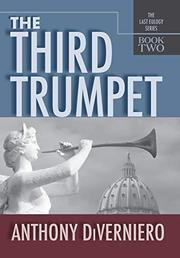 THE THIRD TRUMPET by Anthony DiVerniero