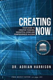 CREATING NOW by Adrian  Harrison