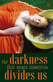 THE DARKNESS THAT DIVIDES US by Renate Dorrestein
