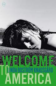 WELCOME TO AMERICA by Linda Boström Knausgård