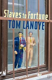 SLAVES TO FORTUNE by Tom Lanoye