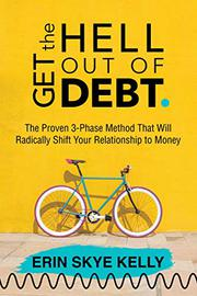 GET THE HELL OUT OF DEBT by Erin Skye Kelly
