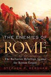 THE ENEMIES OF ROME by Stephen P. Kershaw