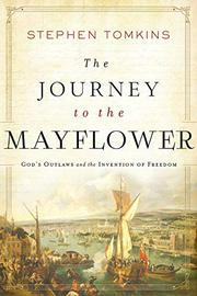 THE JOURNEY TO THE <i>MAYFLOWER<i/> by Stephen Tomkins