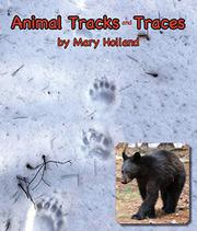 ANIMAL TRACKS AND TRACES by Mary Holland