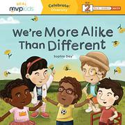 WE'RE MORE ALIKE THAN DIFFERENT by Sophia Day
