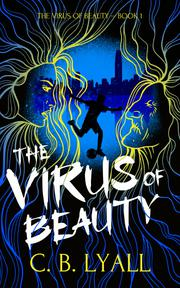 THE VIRUS OF BEAUTY by C. B. Lyall