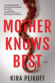 MOTHER KNOWS BEST by Kira Peikoff