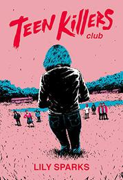 TEEN KILLERS CLUB by Lily Sparks