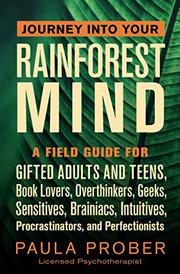 JOURNEY INTO YOUR RAINFOREST MIND by Paula Prober