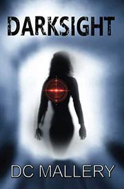 DARKSIGHT by DC Mallery